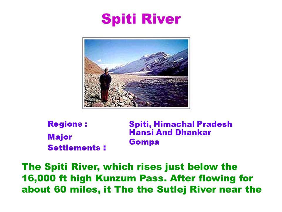 The Spiti River, which rises just below the 16,000 ft high Kunzum Pass.
