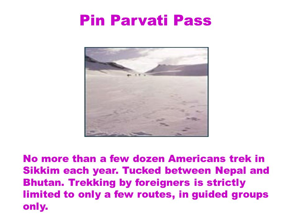 No more than a few dozen Americans trek in Sikkim each year.