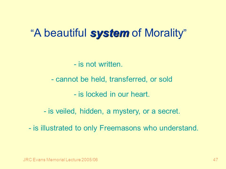 JRC Evans Memorial Lecture 2005/0647 system A beautiful system of Morality - is not written.