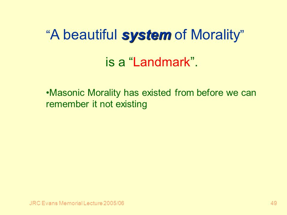 JRC Evans Memorial Lecture 2005/0649 system A beautiful system of Morality is a Landmark.