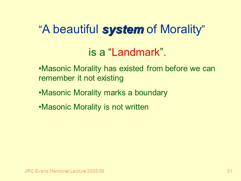 JRC Evans Memorial Lecture 2005/0651 system A beautiful system of Morality is a Landmark.