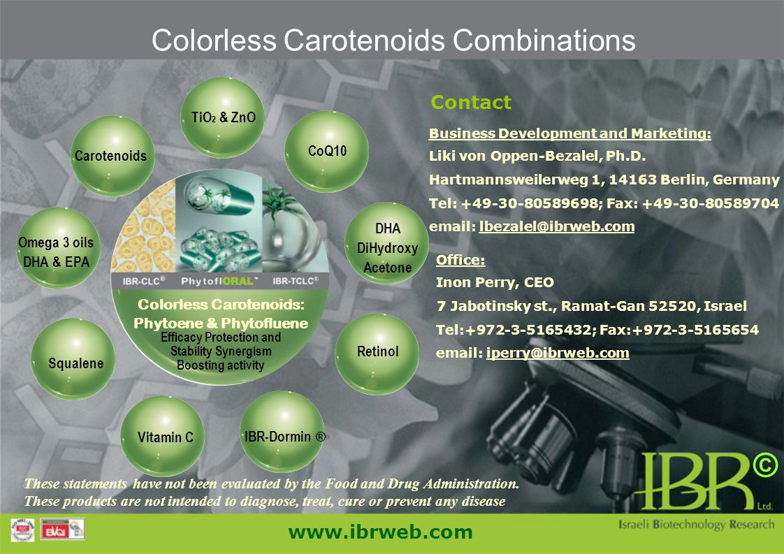 Colorless Carotenoids Combinations Contact www.ibrweb.com Business Development and Marketing: Liki von Oppen-Bezalel, Ph.D. Hartmannsweilerweg 1, 1416