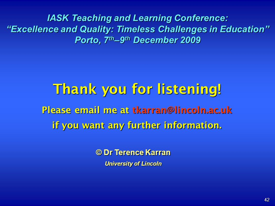 42 Thank you for listening! Please email me at tkarran@lincoln.ac.uk if you want any further information. © Dr Terence Karran University of Lincoln IA