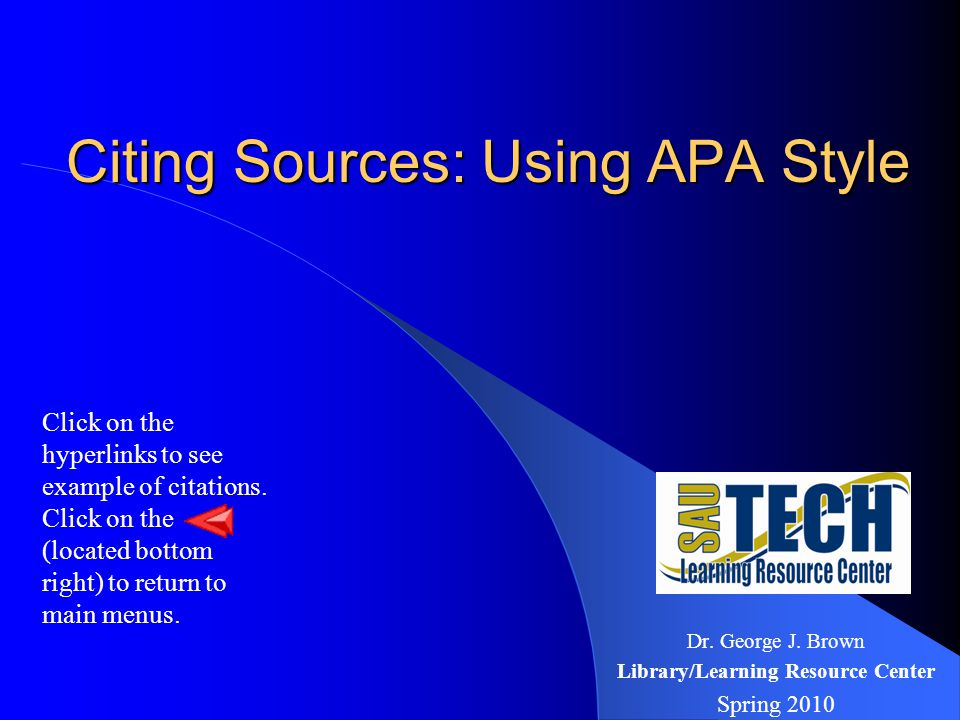 Main Menu Authors Citing Books Citing Articles Citing a Motion Picture Citing Electronic Resources Documentation: Citing Sources EXIT