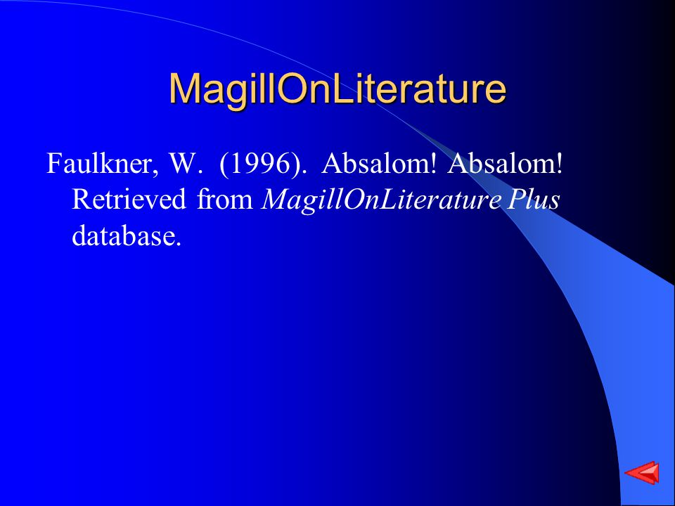 MagillOnLiterature Faulkner, W. (1996). Absalom! Absalom! Retrieved from MagillOnLiterature Plus database.