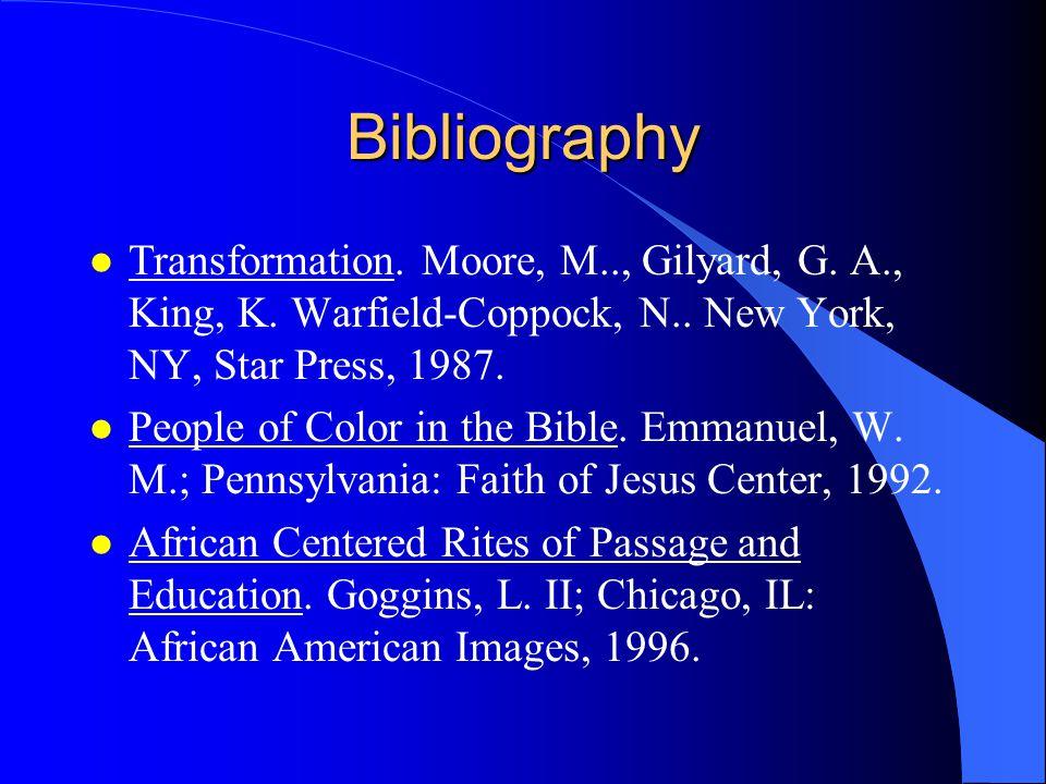 Bibliography l Transformation.Moore, M.., Gilyard, G.