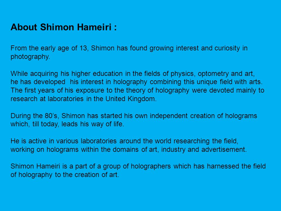About Shimon Hameiri : From the early age of 13, Shimon has found growing interest and curiosity in photography.