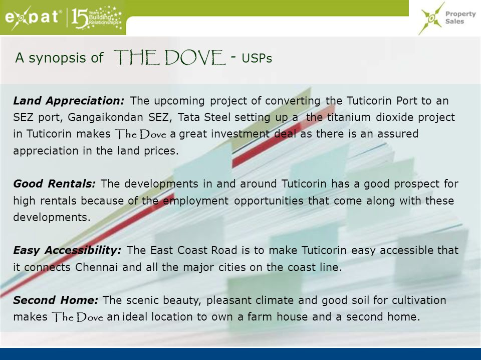 A synopsis of THE DOVE - USPs Land Appreciation: The upcoming project of converting the Tuticorin Port to an SEZ port, Gangaikondan SEZ, Tata Steel se