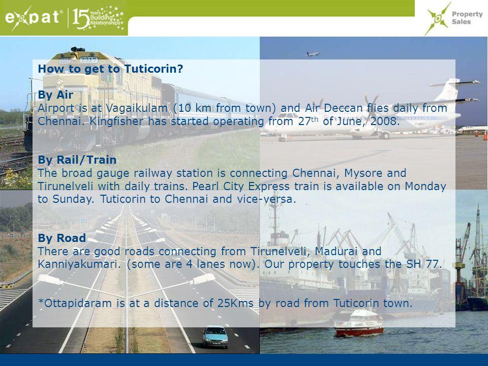 Developments in Tuticorin Tuticorin has the biggest port next to Chennai in South India.