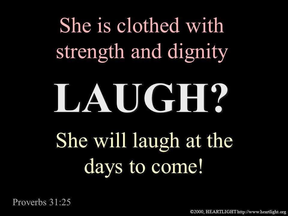 ©2000, HEARTLIGHT http://www.heartlight.org Yes, she will Laugh! Yes, she will Laugh!