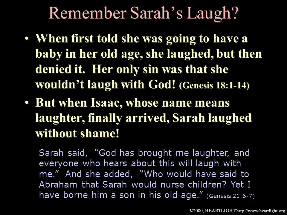 ©2000, HEARTLIGHT http://www.heartlight.org Remember Sarahs Laugh.