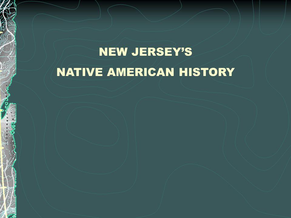 NEW JERSEYS NATIVE AMERICAN HISTORY