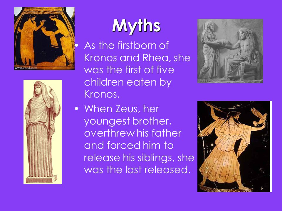 Myths (cont) When Hestia was pursued by both Apollo and Poseidon, she begged Zeus to allow her to remain a virgin forever He agreed, and she went to her place at the hearth of Mount Olympus