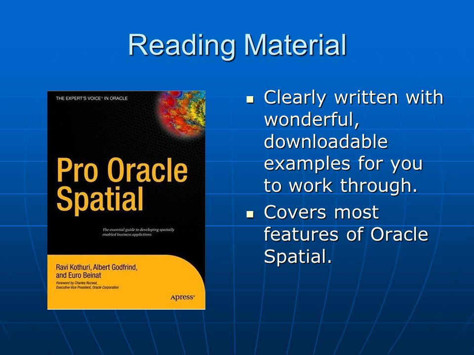Oracle Spatial by Example Competitor Data: Geocoding The Geocoder will Standardize Address Name and, Using a database with the coordinates and street addresses of each intersection, Interpolate the location of the given address.