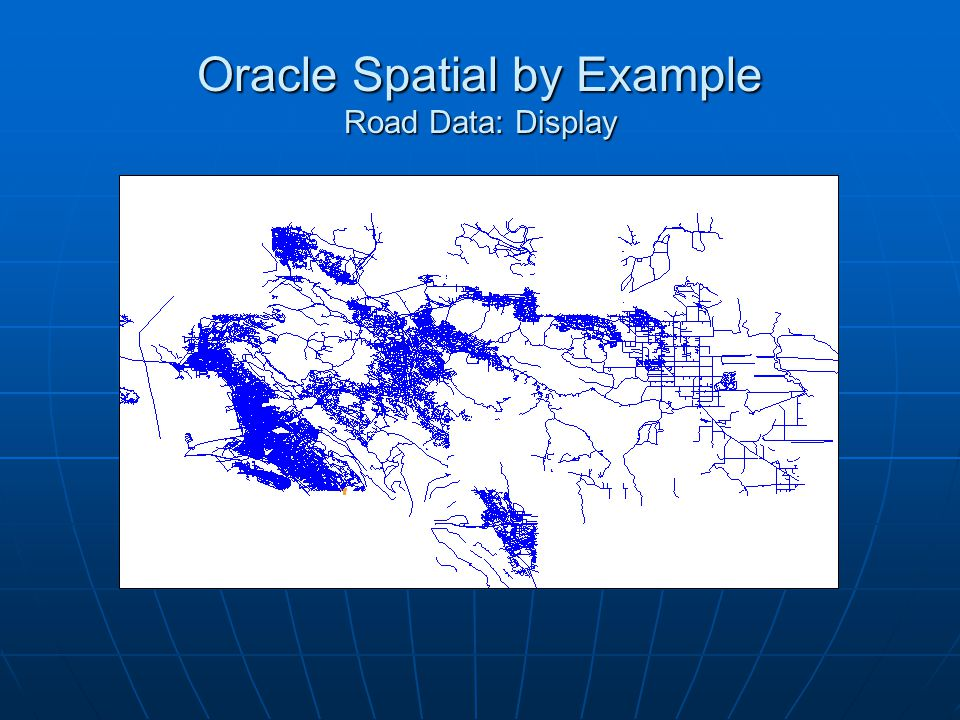 Oracle Spatial by Example Road Data: Display