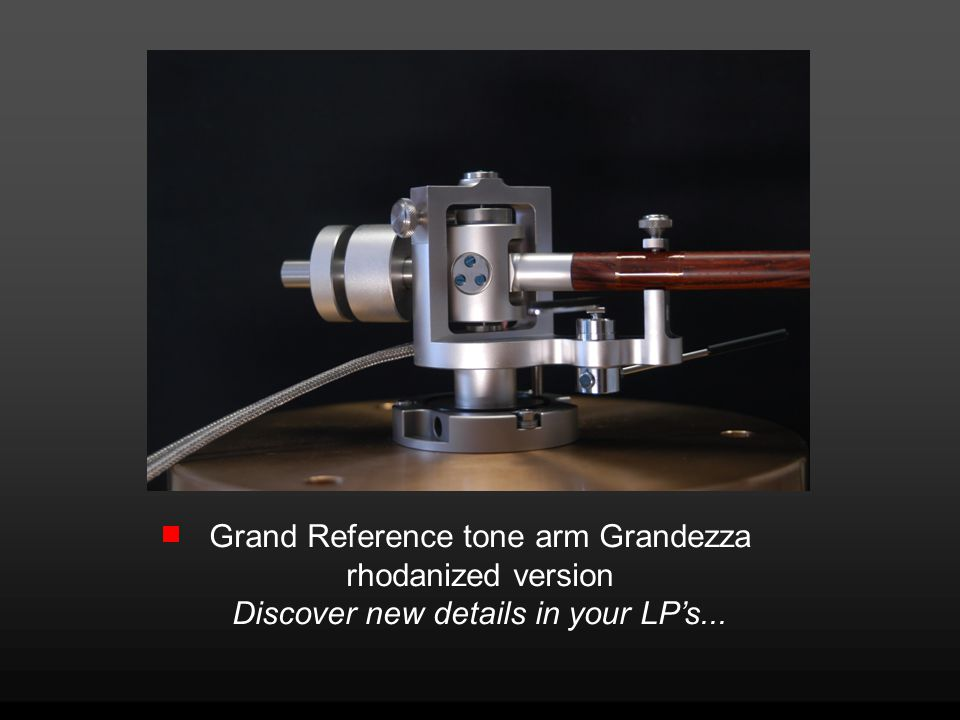 Grand Reference tone arm Grandezza rhodanized version Discover new details in your LPs...