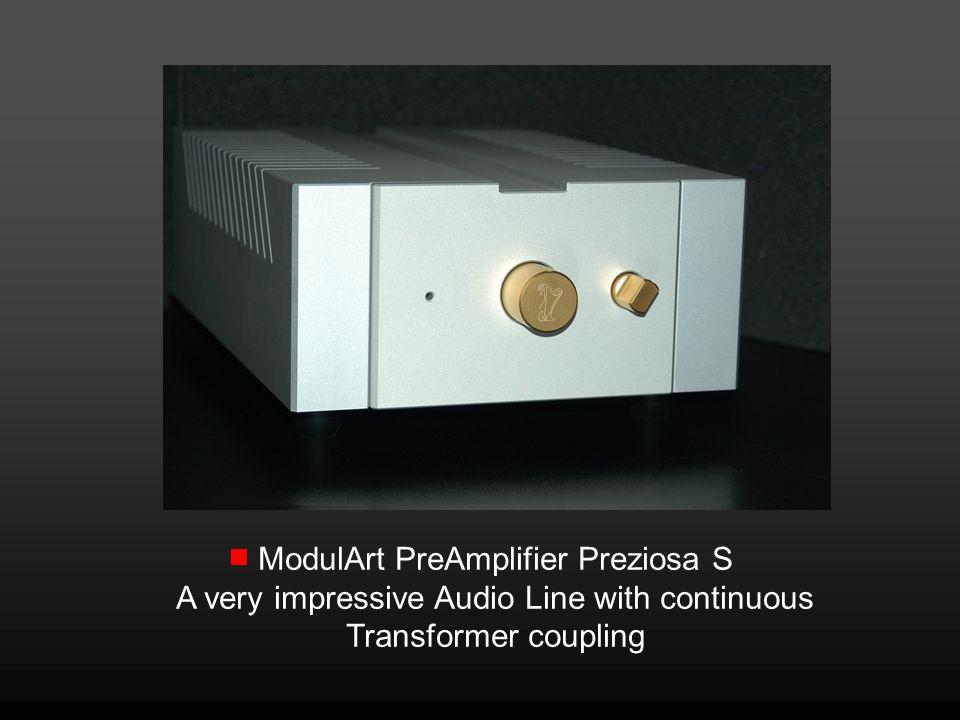 ModulArt PreAmplifier Preziosa S A very impressive Audio Line with continuous Transformer coupling