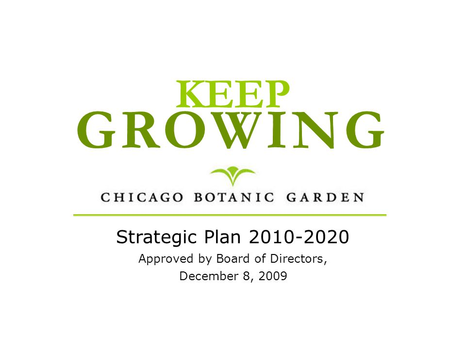GROWING KEEP Strategic Plan 2010-2020 Approved by Board of Directors, December 8, 2009