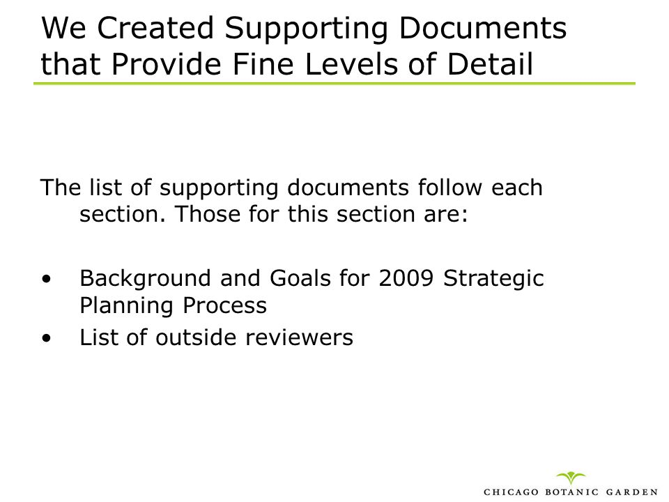 We Created Supporting Documents that Provide Fine Levels of Detail The list of supporting documents follow each section. Those for this section are: B