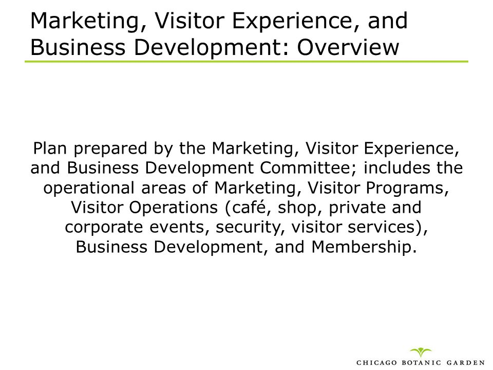 Marketing, Visitor Experience, and Business Development: Overview Plan prepared by the Marketing, Visitor Experience, and Business Development Committ