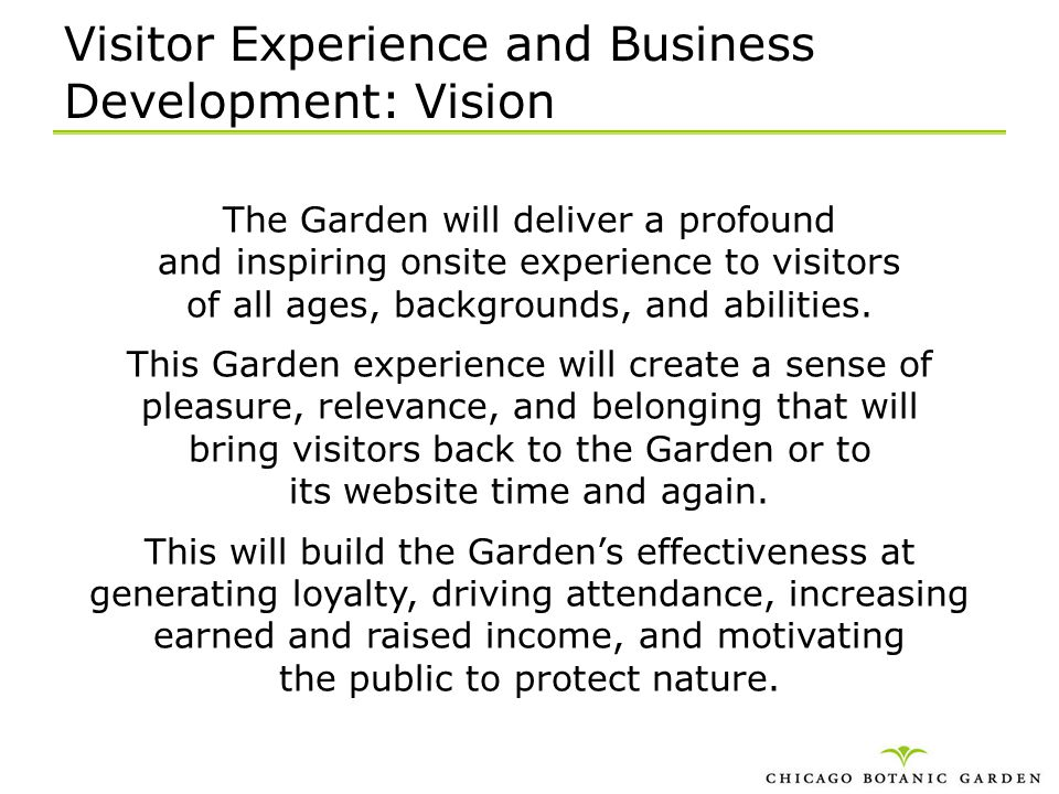 Visitor Experience and Business Development: Vision The Garden will deliver a profound and inspiring onsite experience to visitors of all ages, backgr