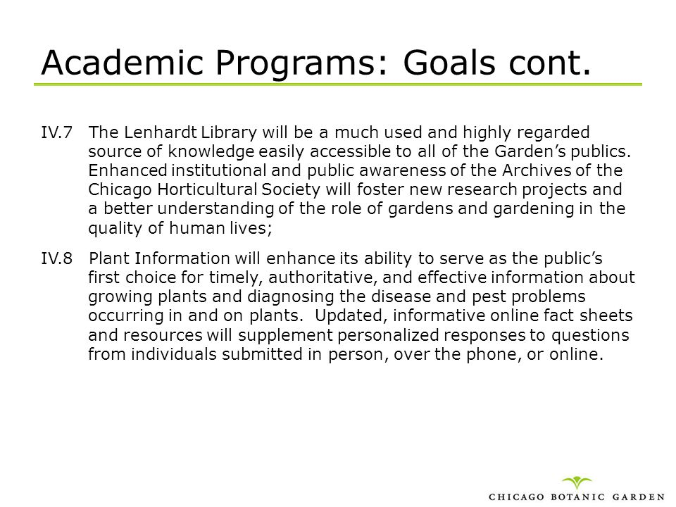 Academic Programs: Goals cont. IV.7 The Lenhardt Library will be a much used and highly regarded source of knowledge easily accessible to all of the G