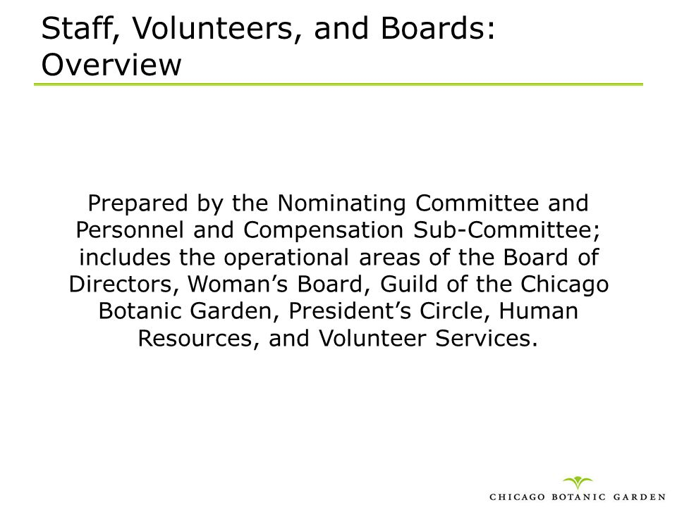 Staff, Volunteers, and Boards: Overview Prepared by the Nominating Committee and Personnel and Compensation Sub-Committee; includes the operational ar