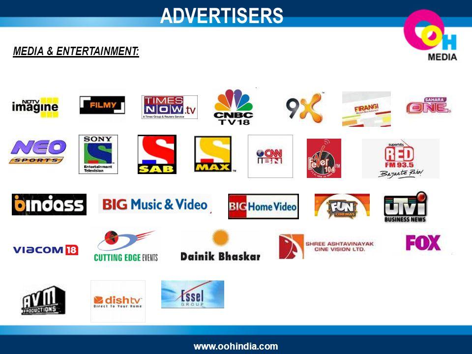MEDIA & ENTERTAINMENT: ADVERTISERS www.oohindia.com