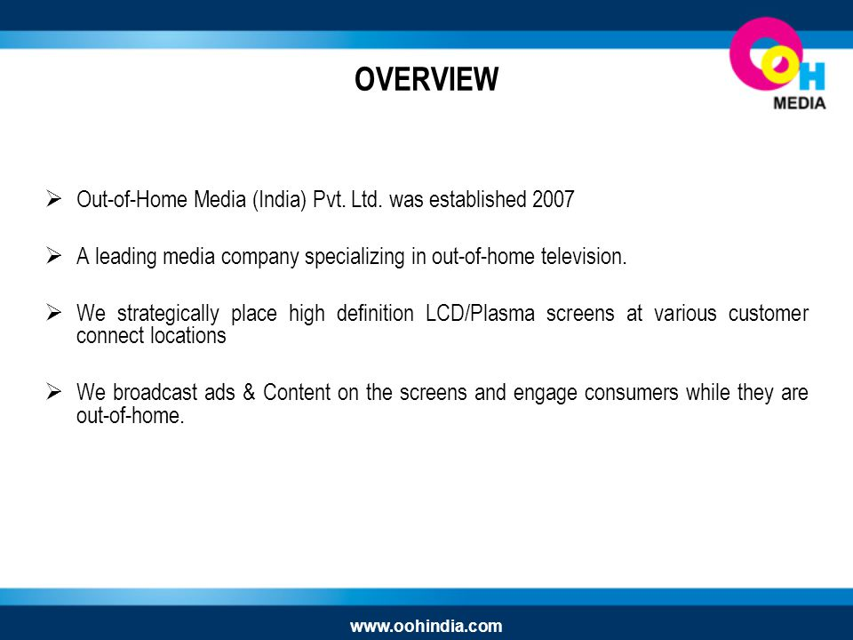 OVERVIEW Out-of-Home Media (India) Pvt. Ltd.