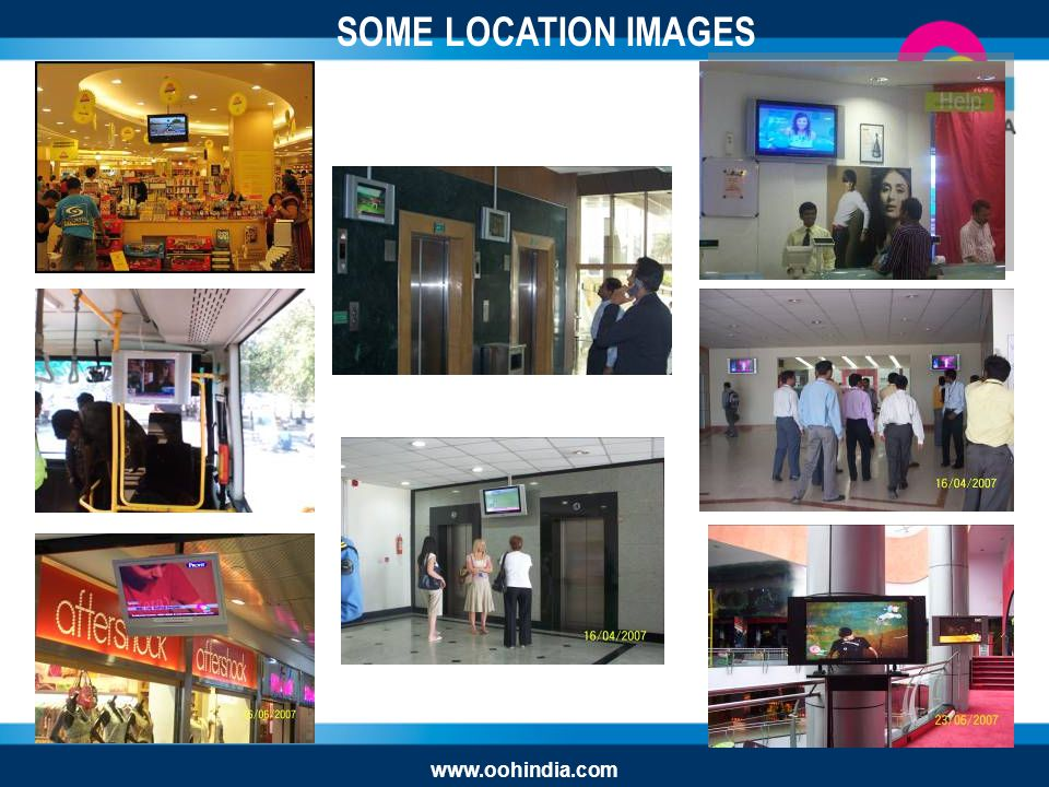 SOME LOCATION IMAGES www.oohindia.com