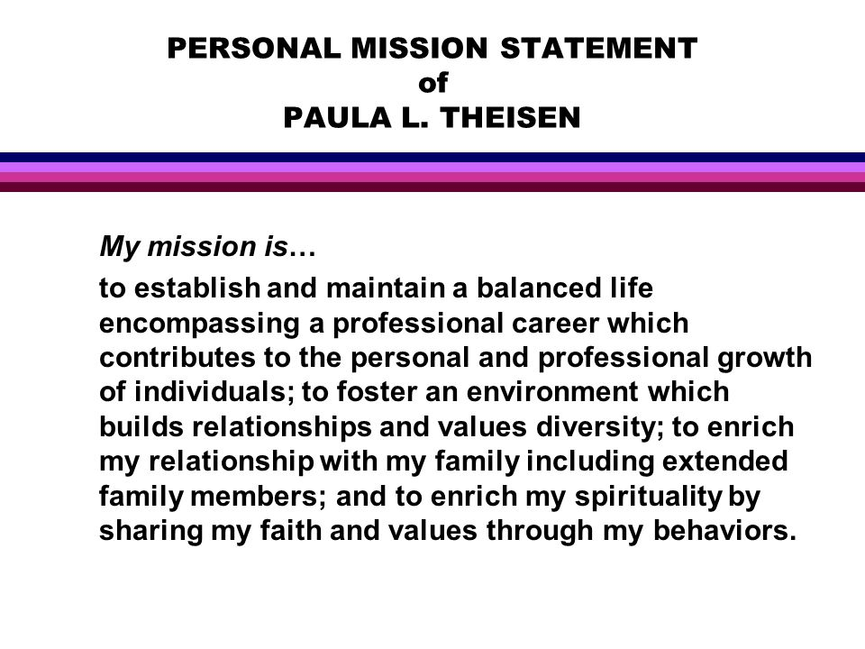 PERSONAL MISSION STATEMENT of PAULA L.