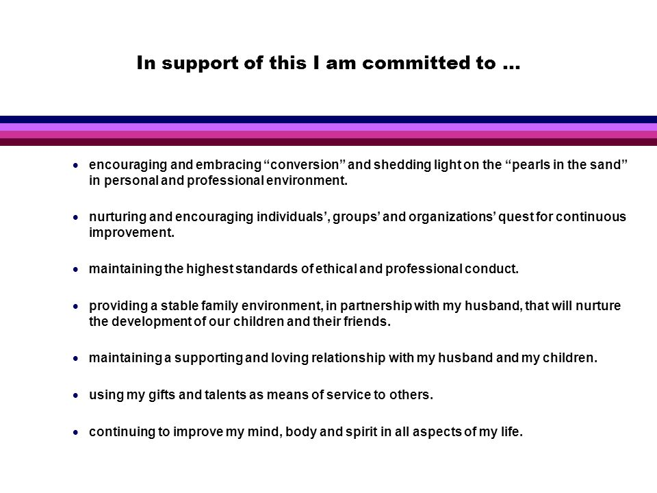 In support of this I am committed to...