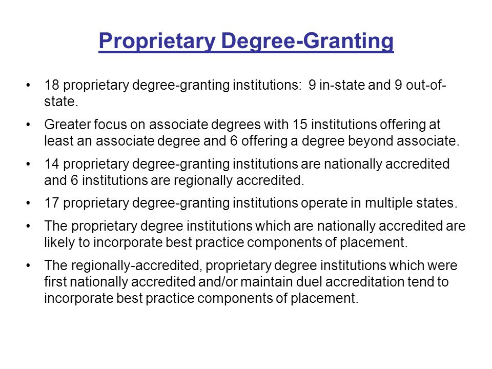 18 proprietary degree-granting institutions: 9 in-state and 9 out-of- state.