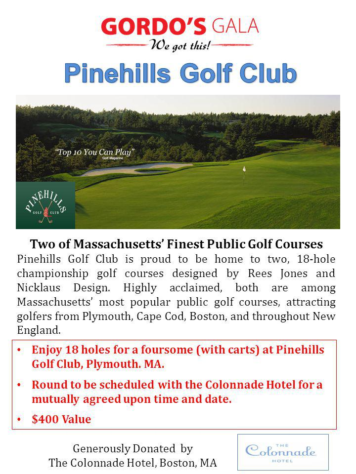 Enjoy 18 holes for a foursome (with carts) at Pinehills Golf Club, Plymouth. MA. Round to be scheduled with the Colonnade Hotel for a mutually agreed