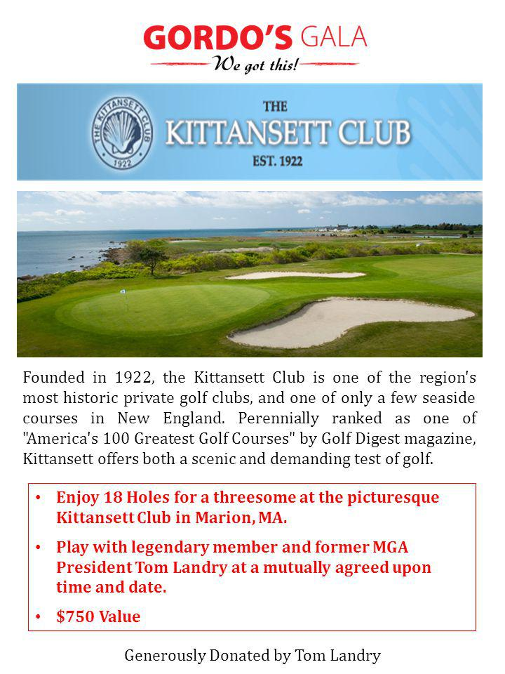 Enjoy 18 Holes for a threesome at the picturesque Kittansett Club in Marion, MA. Play with legendary member and former MGA President Tom Landry at a m
