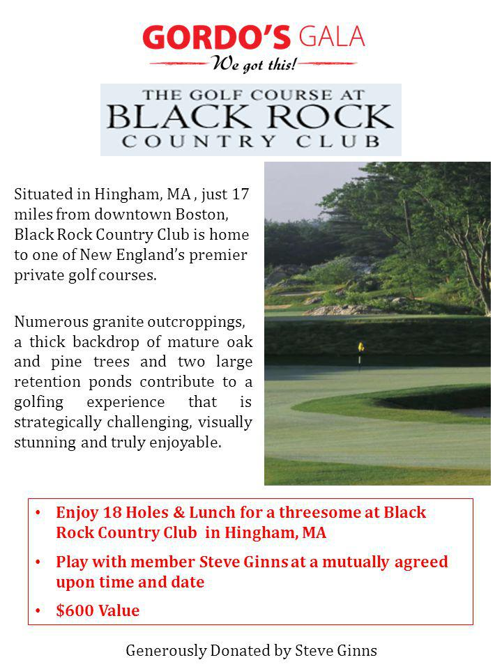 Enjoy 18 Holes & Lunch for a threesome at Black Rock Country Club in Hingham, MA Play with member Steve Ginns at a mutually agreed upon time and date