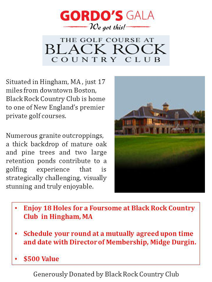 Enjoy 18 Holes for a Foursome at Black Rock Country Club in Hingham, MA Schedule your round at a mutually agreed upon time and date with Director of Membership, Midge Durgin.
