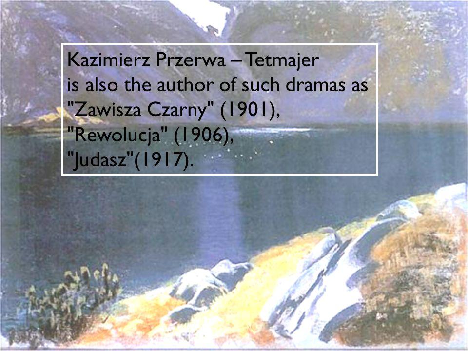 Kazimierz Przerwa- Tetmajer is one of the most populars poets of Młoda Polska period.