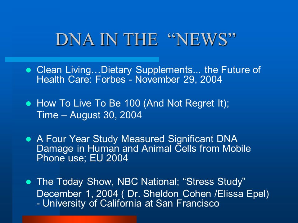 DNA IN THE NEWS DNA IN THE NEWS Clean Living…Dietary Supplements...