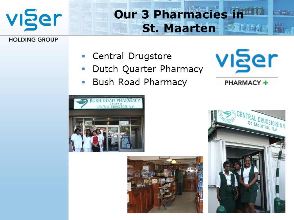 Our 3 Pharmacies in St. Maarten Central Drugstore Dutch Quarter Pharmacy Bush Road Pharmacy