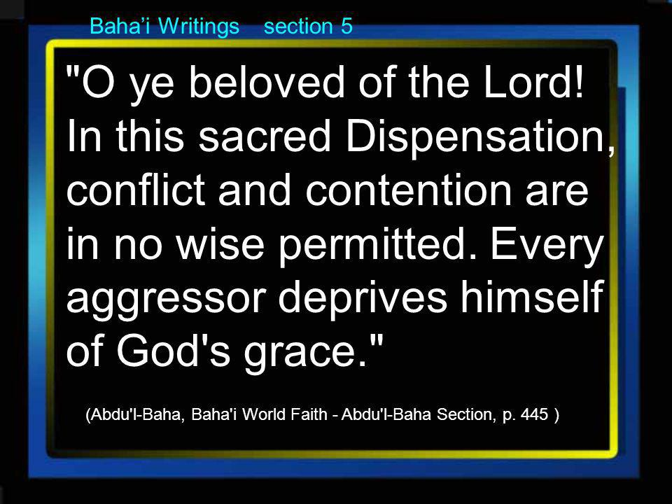 Bahai Writings section 5 O ye beloved of the Lord.