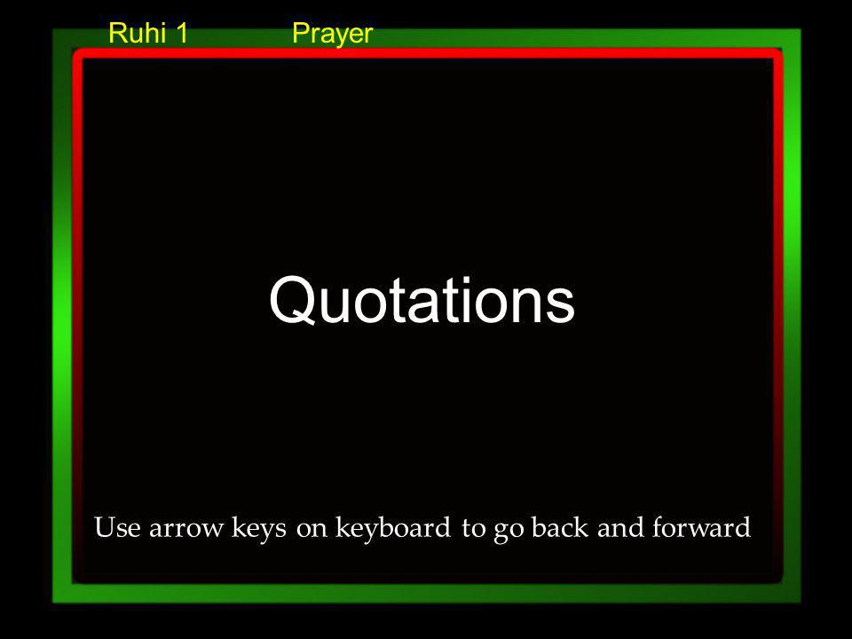 Quotations Use arrow keys on keyboard to go back and forward
