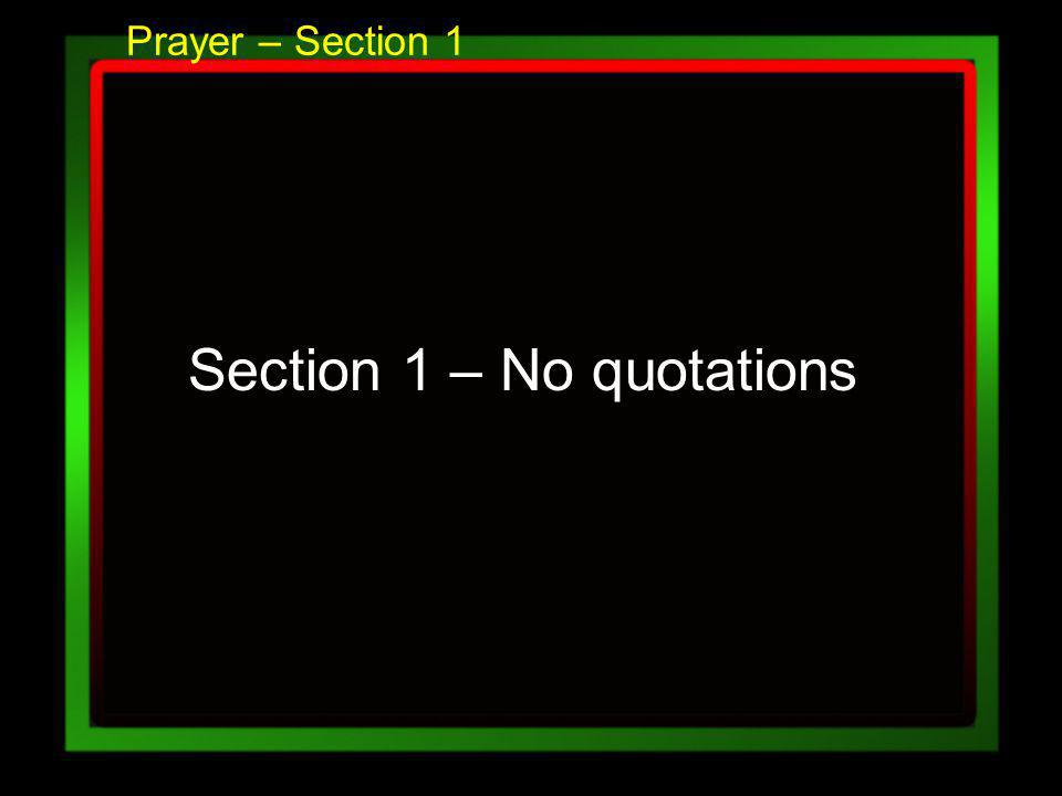 Prayer – Section 1 Section 1 – No quotations