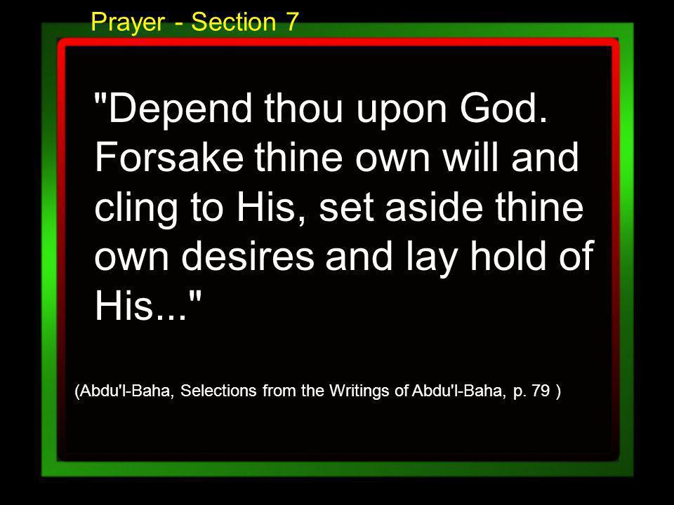 Prayer - Section 7 Depend thou upon God.