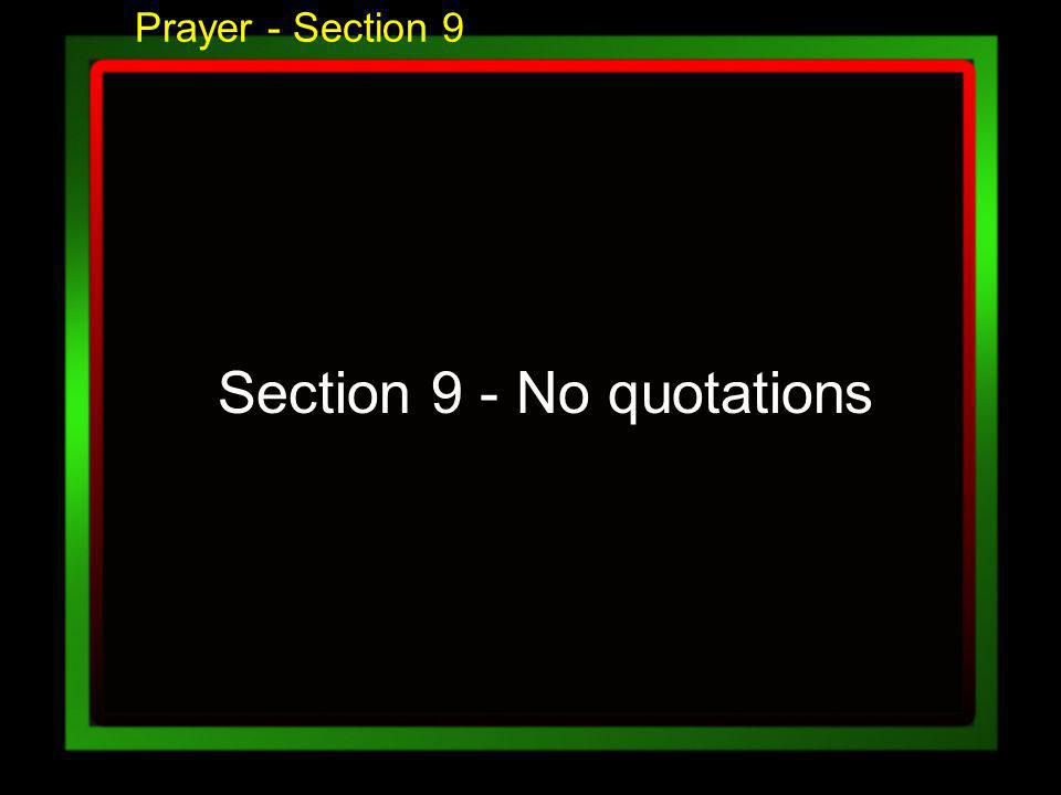 Prayer - Section 9 Section 9 - No quotations