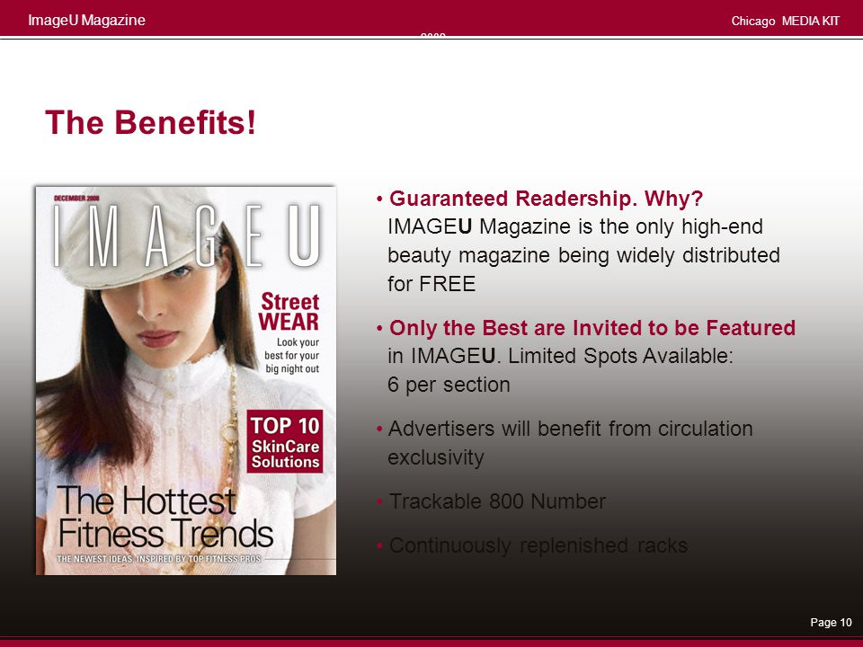 ImageU Magazine Chicago MEDIA KIT 2008 Page 10 Guaranteed Readership. Why? IMAGEU Magazine is the only high-end beauty magazine being widely distribut