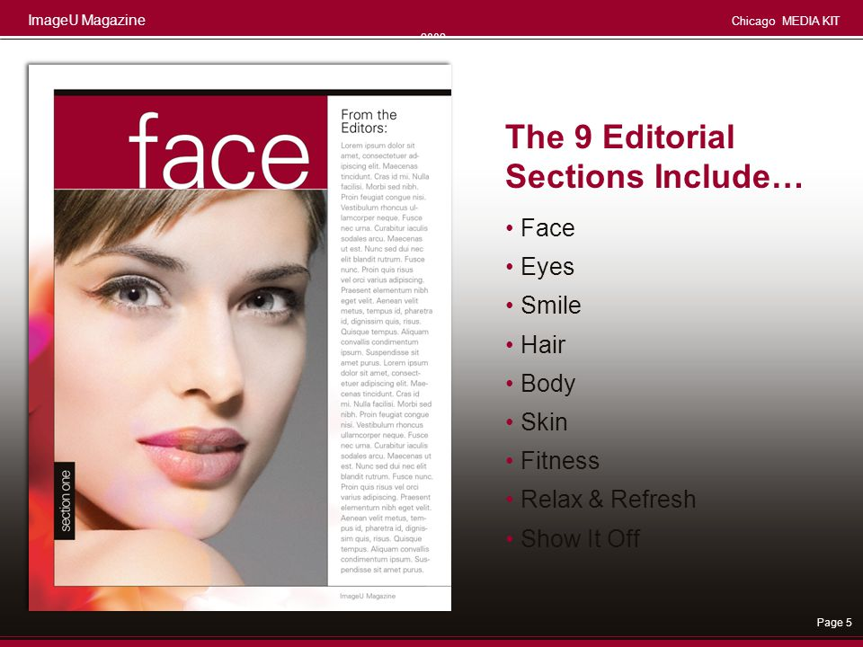 ImageU Magazine Chicago MEDIA KIT 2008 Page 5 Face Eyes Smile Hair Body Skin Fitness Relax & Refresh Show It Off The 9 Editorial Sections Include…