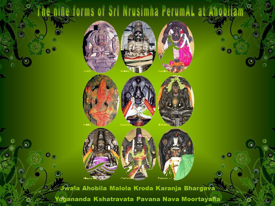 Jwala Ahobila Malola Kroda Karanja Bhargava Yogananda Kshatravata Pavana Nava Moortayaha