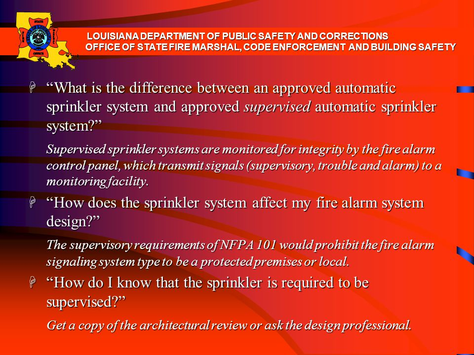 H What is the difference between an approved automatic sprinkler system and approved supervised automatic sprinkler system? Supervised sprinkler syste