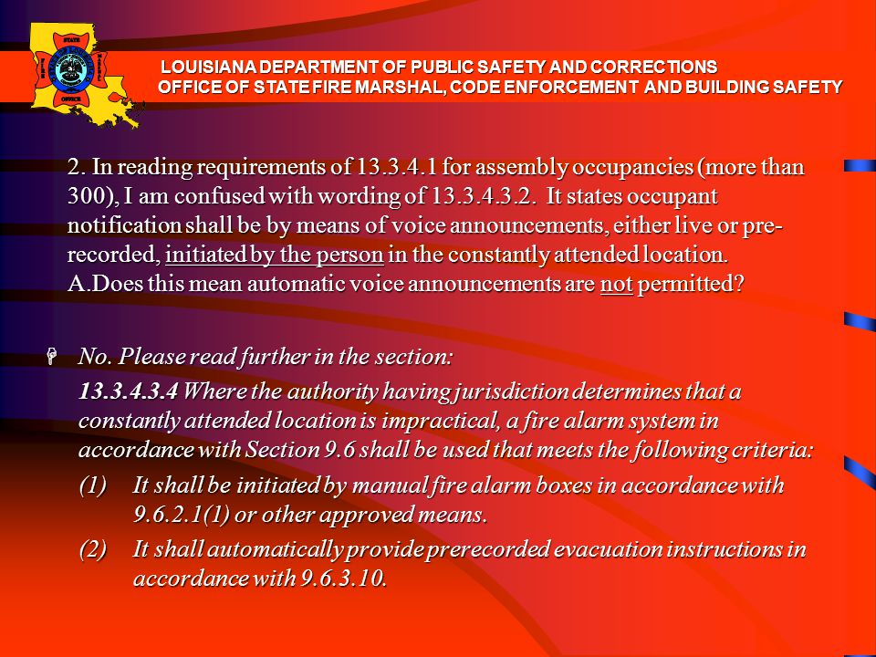 2.In reading requirements of 13.3.4.1 for assembly occupancies (more than 300), I am confused with wording of 13.3.4.3.2. It states occupant notificat